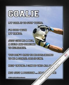 """Soccer Goalie Male 8"""" x 10"""" Sport Poster Print. An action shot of a keeper catching the ball and great quotes like, """"My goal is to stop yours,"""" will motivate you to stay at the top of your game. A soccer goalie poster makes the perfect gift for goalies and soccer fans."""