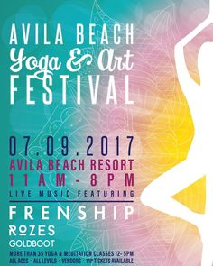 Calling ALL levels and ALL ages of Yogis and Art enthusiasts: We are very excited to announce the Avila Beach Yoga and Art Festival! #AvilaYogaFest  On Sunday July 9th grab your yoga mat and join us for a day filled with classes music art food and fun. The festival will encompass many unique Yoga classes and will end with performances by FRENSHIP ROZES and GoldBoot!