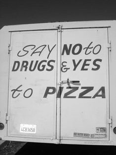 no to drugs. yes to pizza. check.