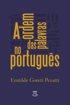 Ordem das palavras no português http://www.parabolaeditorial.com.br/website/index.php?page=shop.product_details&flypage=flypage.tpl&product_id=215&category_id=105&option=com_virtuemart&Itemid=79
