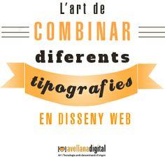 #Dissenyweb: l'art de combinar diferents tipografies en disseny web. #tipografia #dissenyweb #creativitat http://bloc.avellanadigital.com/2014/03/14/l%E2%80%99art-combinar-diferents-tipografies-disseny-web/