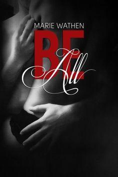 Be All (All Series, Book 1), http://www.amazon.com/dp/B00DXSVS4I/ref=cm_sw_r_pi_awdm_J64Mtb1E60A4V