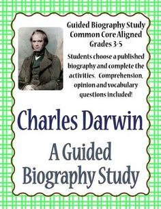Charles Darwin - A Guided Biography. An 11-page activity for students to complete using a published biography of Charles Darwin. Answer key and CC standards included.