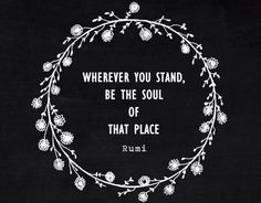 Wo auch immer Du stehst, sei die Seele von dem Ort