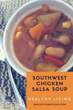 Southwest Chicken Salsa Soup - Healthy Living - Victorious Living