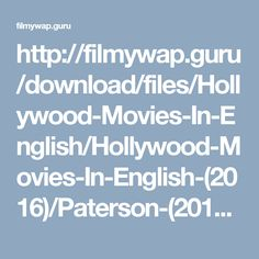 http://filmywap.guru/download/files/Hollywood-Movies-In-English/Hollywood-Movies-In-English-(2016)/Paterson-(2016)-English-Full-Movie/Paterson-(2016)-English-Full-Hd-Movie.mp4.html