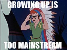 Growing up is too mainstream - hipster Peter Pan