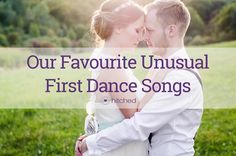 Unusual First Dance Songs For Quirky Couples