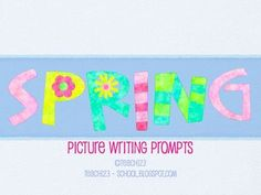 From TEACH123 - FREE  Five spring writing prompts which include the following skills: words with -ing, words with multiple meanings, idioms, and creative writing.