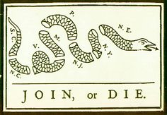 Join or Die: One of the first political cartoons published in America; it appeared in Ben Franklin's newspaper The Pennsylvania Gazette on May 9, 1754 as part of an editorial by Franklin commenting on 'the present disunited state of the British Colonies.' The woodcut drawing pictures a divided snake in eight pieces representing as many colonial governments. ...based on the popular superstition that a snake that had been cut in two would come to life if the pieces were joined before sunset.