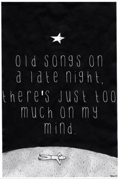"""""""Old songs on a late night, there's just too much on my mind."""" Wonder - Jack Savoretti"""