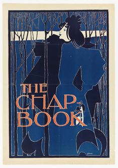 Art Nouveau Poster for The Chap-Book, August 1894. A woman dressed in blue at the center of the image stands in a wood, holding a pair of skates. The words The Chap / Book, printed in red cover the lower left portion of the poster. Two-color lithograph: red and blue.