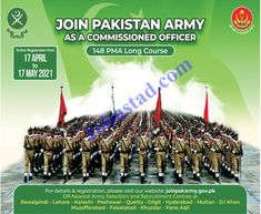 Join Pak Army 2021 as Commissioned Officer PMA Long Course 148 has been announced through the advertisement and applications from the suitable persons are invited on the prescribed application form through online registration at www.joinpakarmy.gov.pk .In these Latest Pak Army Commission Officer Jobs 2021 the eligible Male candidates from across the country can apply through the procedure defined by the organization and can get these Jobs in Pakistan after the complete recruitment process.