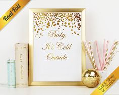 Baby It's Cold Outside Real Foil Print (Gold, Silver, or Copper)