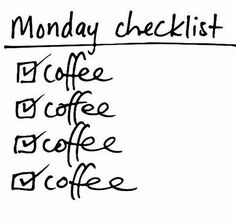 This about sums it up for Mondays and every Coffee Lover around the world. Coffee Lovers know that without coffee Mondays are simply not possible. Coffee Break, Coffee Talk, Coffee Is Life, I Love Coffee, My Coffee, Morning Coffee, Coffee Lovers, Coffee Drinks, The Words