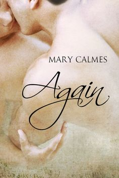 Ultra Meital Reviews: Again by Mary Calmes   ~~~ ★ ★ ★ ~~~ #UltraReviews, #Review, #MaryCalmes