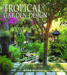 "Tropical Garden Design by Made Wijaya. ""Landscape architect Made Wijaya leads you on an inspirational tour of his creations."" -- Copley News Service Small Tropical Gardens, Tropical Garden Design, Tropical Landscaping, Garden Landscape Design, Garden Landscaping, Landscaping Design, Bali Garden, Balinese Garden, Ideas Terraza"