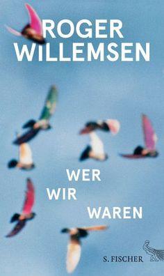 Roger Willemsen -  Wer wir waren