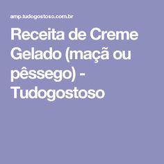 Receita de Creme Gelado (maçã ou pêssego) - Tudogostoso