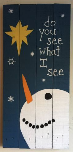 Snowman Pallet Art Do You See What I See Christmas Holiday Decor Homemade Rustic…