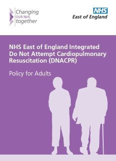 East of England policy on Do not attempt CPR with links to patient FAQs and DNACPR form #NHS