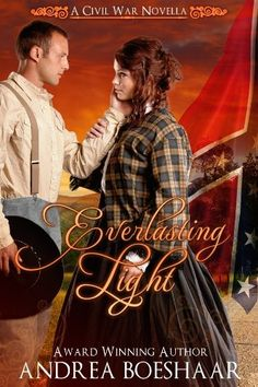 Everlasting Light: A Civil War Novella (Civil War Romance) by Andrea Boeshaar, http://www.amazon.com/dp/B00EZGED94/ref=cm_sw_r_pi_dp_uhiksb17P1DMM