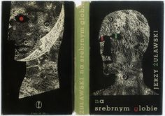 Book cover by Daniel Mróz. TRYLOGIA KSIĘŻYCOWA. NA SREBRNYM GLOBIE. Kraków 1959, Wydawnictwo Literackie. Best Book Covers, Book Jacket, Deep Space, Book Cover Design, Artsy Fartsy, Poland, Good Books, Eye Candy, Illustrations