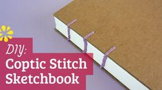 How to Make a Sketchbook | DIY Coptic Stitch Bookbinding Tutorial | Sea ...