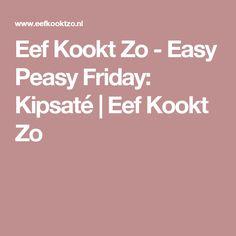 Eef Kookt Zo - Easy Peasy Friday: Kipsaté | Eef Kookt Zo