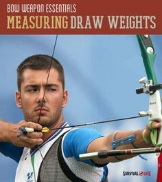 Survival Life Hack – Measuring Draw Weight Without An Expensive Scale | Bow Hunting and Archery by Survival Life http://survivallife.com/2014/07/06/survival-life-hack-measuring-draw-weight-without-an-expensive-scale/