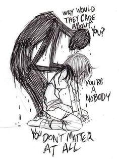 ¿Por qué les importarías?, eres nadie, no importas.