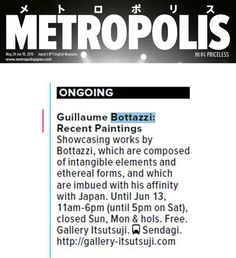 Guillaume Bottazzi - Gallery Itsutsuji  Newspaper Metropolis - June 15th 2015