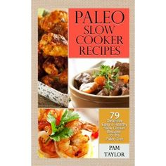 Paleo Slow Cooker Recipes: 79 Delicious, Easy and Healthy Slow Cooker Recipes for the Paleo Diet  #Healthy #Food #List