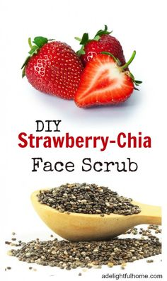#DIY strawberry-chia face scrub - softens and hydrates skin. #easy to make.
