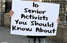 "Ask a senior activist why they're still involved with the causes they support, and you'll most likely get an answer along the lines of, ""Being an activist is a lifelong pursuit."""