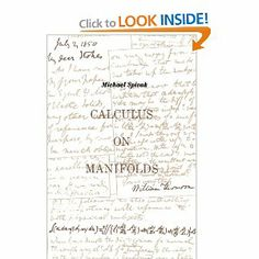 Calculus On Manifolds: A Modern Approach To Classical Theorems Of Advanced Calculus: Michael Spivak: 9780805390216: Amazon.com: Books