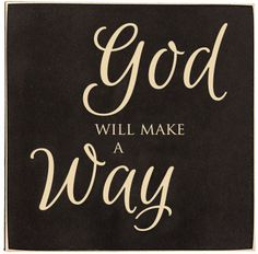 "The text reads ""God will make a way."" A smaller sign with the option of standing on your desk or hanging on your wall. Hanging and standing tools are on the back of the piece. Laser engraving allows u"