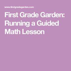 First Grade Garden: Running a Guided Math Lesson
