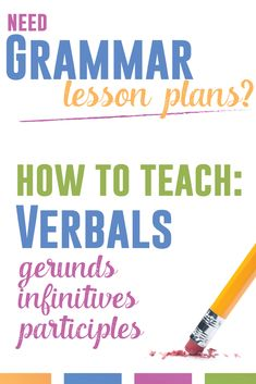 Teaching verbals: gerunds, participles, and infinitives. Complete grammar lesson plan for English teachers.