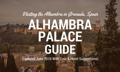 The Alhambra: Tips for Visiting the Alhambra Palace in Granada, Spain - Wandertooth