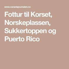 Fottur til Korset, Norskeplassen, Sukkertoppen og Puerto Rico