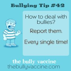 Bullying tip #42: What can be done about bullies and why reporting works. Video Lesson - how to deal with bullies? Report them. Every single time!