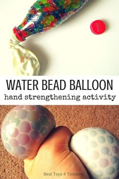 Bead Balloon for Hand Strengthening Best Toys 4 Toddlers - water Bead Balloon for Hand Strenghtening (and fine motor practice with kids) Learning Activities, Preschool Activities, Preschool Fine Motor Skills, Fine Motor Activities For Kids, Physical Activities, Water Beads, Gross Motor, Cool Toys, Sensory Bottles