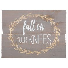 Fall On Your Knees Wood Wall Decor