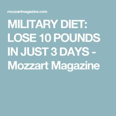 MILITARY DIET: LOSE 10 POUNDS IN JUST 3 DAYS - Mozzart Magazine