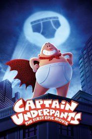 Captain Underpants The First Epic Movie: Two mischievous kids hypnotize their mean elementary school principal and turn him into their comic book creation, the kind-hearted and elastic-banded Captain Underpants.