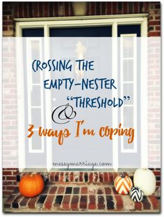 3 Ways to Deal Effectively with Being Empty Nester