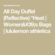 All Day Duffel (Reflective) *Heat | Women's Bags | lululemon athletica