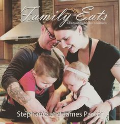 The Paperback of the Family Eats: A Cultivating Foodies Cookbook by James R M Parker RSE, Stephanie Rose Parker RSE Cooking Together, Cooking With Kids, Foodies, Kindle, Couple Photos, Eat, Journey, Instagram Posts, Blog