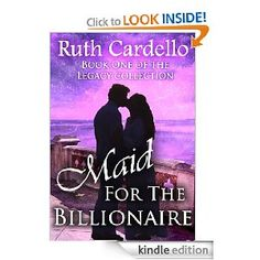 Maid for the billionaire - Ruth Cardello.  Free ebook filled with romance and a few descriptive sex scenes - it's your typical Cinderella story with a modern twist.